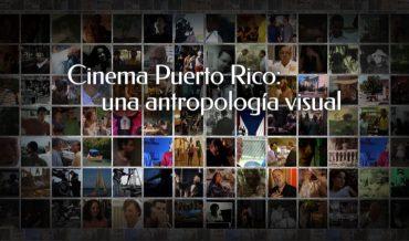 Cinema Puerto Rico: una antropología visual